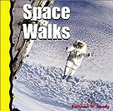 Space Walks, Kathleen W. Deady, 0736814027