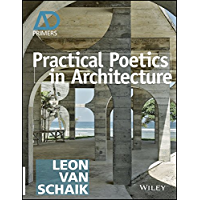 Practical Poetics in Architecture. (Architectural Design Primer Book 12)
