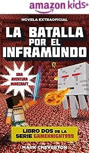 La batalla por el inframundo: Una aventura Minecraft (Serie Gameknight999 nº 2) (Spanish Edition)