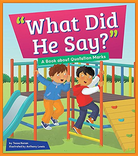 Read Online What Did He Say?: A Book About Quotation Marks (Punctuation Station) PDF