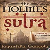 The Holmes Sutra - 160 Sherlock Holmes Sayings for his 160th Birthday