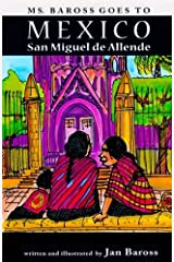 Ms. Baross goes to Mexico: San Miguel de Allende Paperback