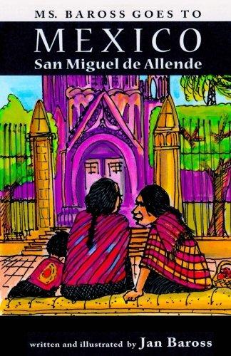 (Ms. Baross goes to Mexico: San Miguel de Allende)