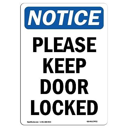 Osha Notice Sign Please Keep Door Locked Choose From Aluminum