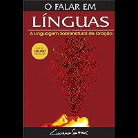 O Falar em Línguas: A Linguagem Sobrenatural de Oração