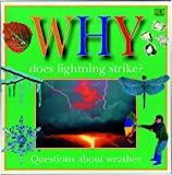 Why Does Lightning Strike?, Dorling Kindersley Publishing Staff, 0789411237