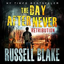 Retribution: The Day After Never, Book 4 Audiobook by Russell Blake Narrated by John David Farrell