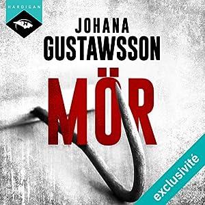Mör | Livre audio Auteur(s) : Johana Gustawsson Narrateur(s) : Émilie Ramet