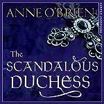 The Scandalous Duchess   Anne O'Brien