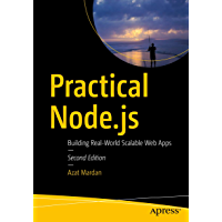 Practical Node.js: Building Real-World Scalable Web Apps (English Edition)
