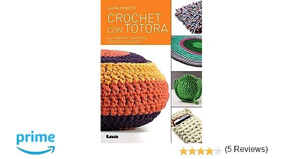 Crochet Con Totora: Alfombras, Carteras, Fundas y Canastos Manos Maravillosas: Amazon.es: Laura Proietto: Libros