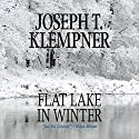 Flat Lake in Winter Audiobook by Joseph T. Klempner Narrated by George Newbern