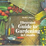 Illustrated Guide to Gardening in Canada