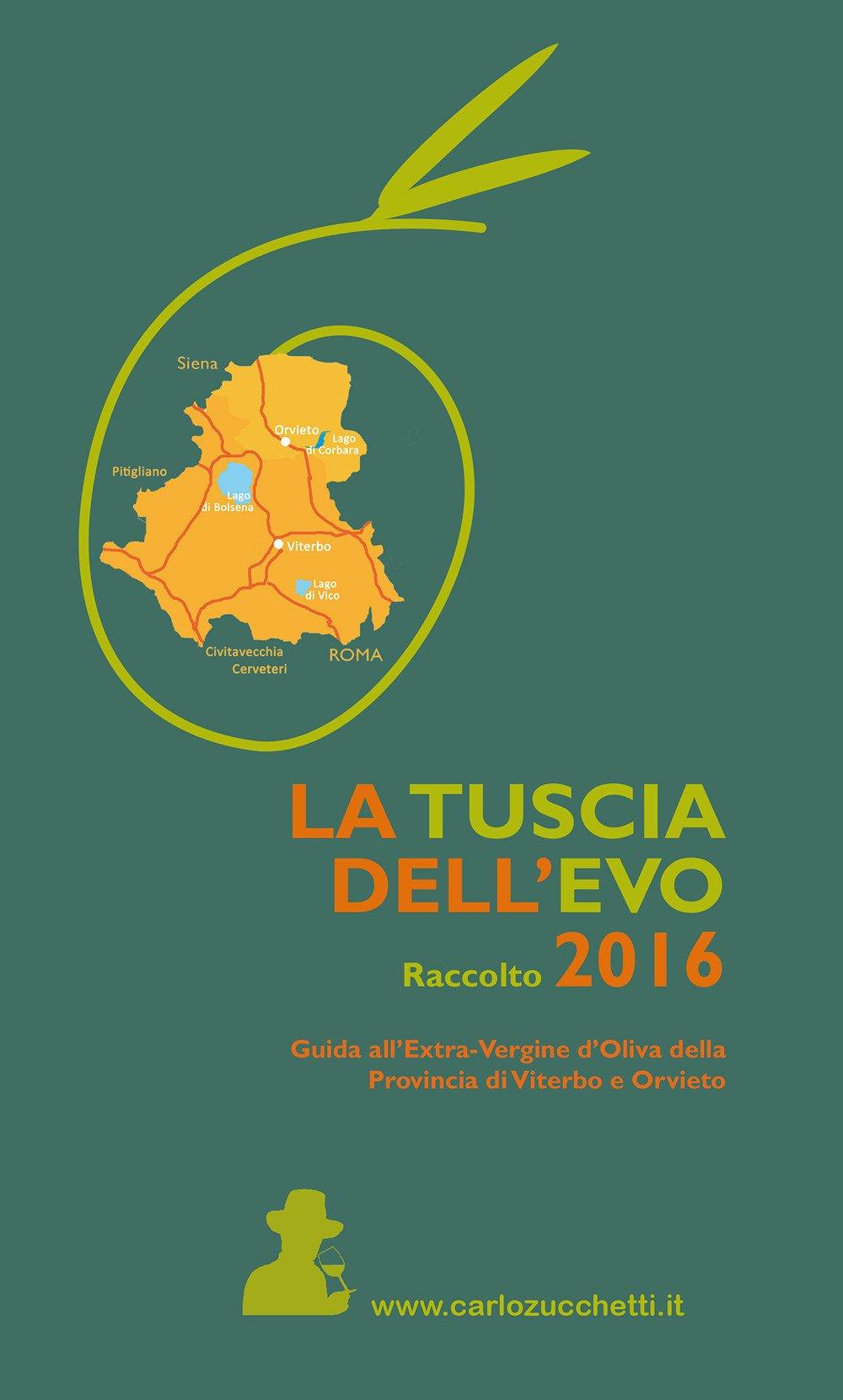 Amazon.it: La Tuscia dell\'EVO. Raccolto 2016. Guida agli oli ...