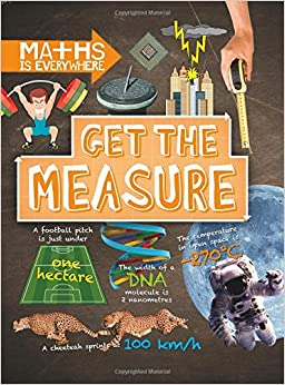 Book Get the Measure: Units and measurements (Maths is Everywhere)