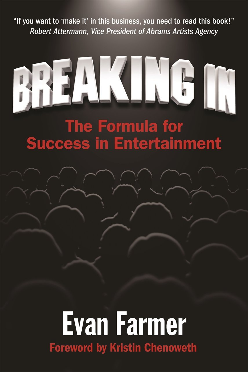 Breaking in the formula for success in entertainment evan farmer breaking in the formula for success in entertainment evan farmer 9781937717001 amazon books magicingreecefo Images