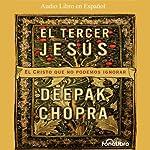El Tercer Jesus [The Third Jesus]: El Cristo que todos llevamos por dentro | Deepak Chopra