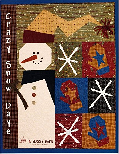 - Crazy Snow Days Quilt Pattern Book by The Buggy Barn