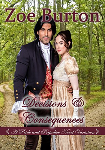 Decisions And Consequences A Pride Prejudice Variation Kindle