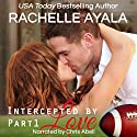 Intercepted by Love: The Quarterback's Heart, Book 1 Audiobook by Rachelle Ayala Narrated by Chris Abell