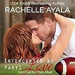 Intercepted by Love: The Quarterback's Heart, Book 1 | Rachelle Ayala