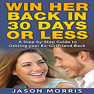 Win Her Back in 30 Days or Less Audiobook