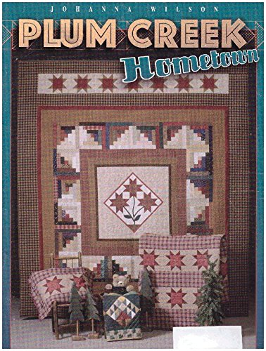 Plum Creek Hometown: Homey Quilts for Beds and Rooms (& Hearth Home Evergreen)