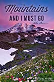 Mount Rainier National Park, Washington - Mountains are Calling and I Must Go (9x12 Art Print, Wall Decor Travel Poster)