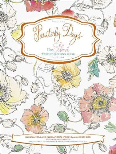 Amazon.com: Painterly Days: The Flower Watercoloring Book for Adults ...