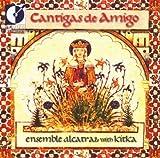 Cantigas De Amigo by Ensemble Alcatraz/Kitka Vocal Ensemble (2004-04-13)