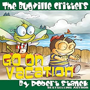 The Bugville Critters Go on Vacation Audiobook