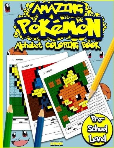 Amazing Alphabet Book (Amazing Pokemon Alphabet Coloring Book: Cool Preschool Activity Book For Pokemon Go Fans (Alphabet Activity Books) (Volume 1))