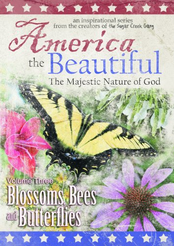 Majestic Blossoms - America the Beautiful: The Majestic Nature of God (Volume Three: Blossoms, Bees, and Butterflies)