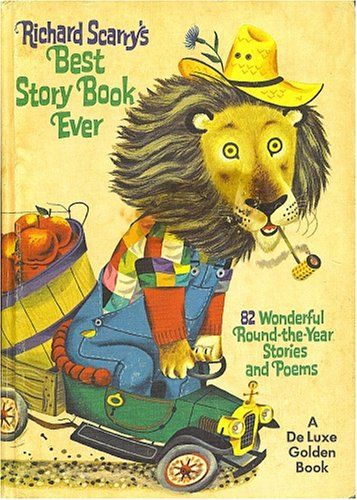Toddler Storybook - Richard Scarry's Best Story Book Ever ~ A Deluxe Golden Book