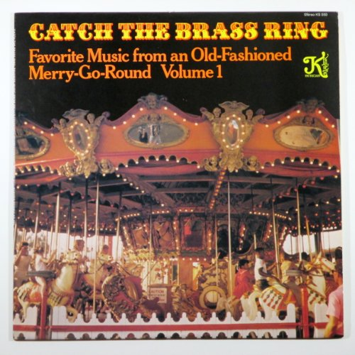 Catch the Brass Ring: Favorite Music from an Old-Fashioned Merry-Go-Round, Volume -