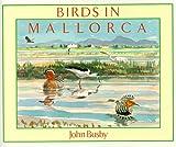 Birds in Mallorca, John Busby, 0747002088