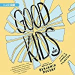 Good Kids: A Novel | Benjamin Nugent