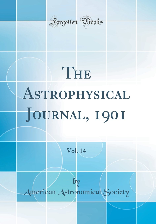The Astrophysical Journal, 1901, Vol. 14 (Classic Reprint) pdf epub