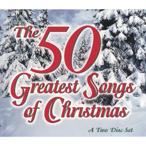 The 50 Greatest Songs of Christmas (Classic Cd Christmas Songs)