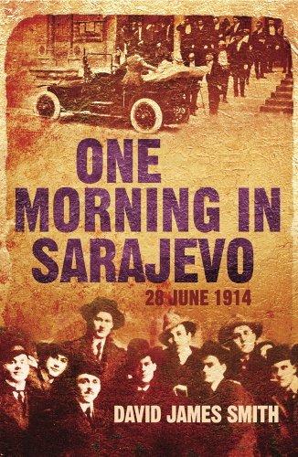 One Morning In Sarajevo 28 June 1914