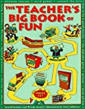The Teacher's Big Book of Fun, Arnold B. Kanter and Wendy Kanter, 0809231611