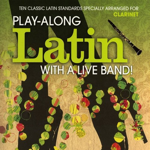 Clarinet: Play-Along Latin with a Live Band ()