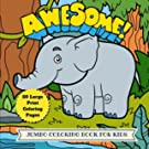 Awesome Jumbo Coloring Book for Kids: 50 Large Animal Coloring Pages (Animal Coloring Book) (Volume 11)