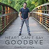 Heart Can't Say Goodbye
