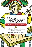 The Marseille Tarot Revealed: The Complete Guide to Symbolism, Meanings, and Methods
