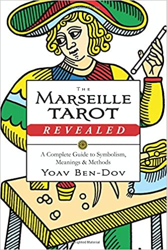 5b141ec3689269 The Marseille Tarot Revealed  A Complete Guide to Symbolism, Meanings    Methods Paperback – May 8, 2017
