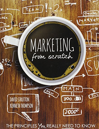 Marketing from Scratch: The Principles You Really Need to Know