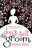 img - for Don't Tell the Groom: a perfect feel-good romantic comedy! book / textbook / text book