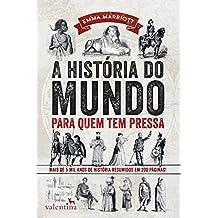 A história do mundo para quem tem pressa: Mais de 5 mil anos de história resumidos em 200 páginas! (Série Para quem Tem Pressa Livro 1)