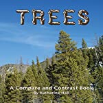 Trees: A Compare and Contrast Book | Katharine Hall